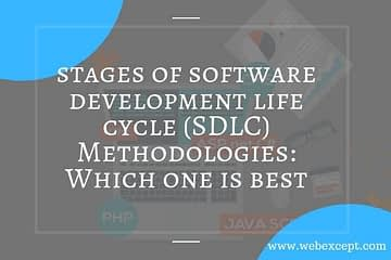 stages of software development life cycle (SDLC) Methodologies Which one is best