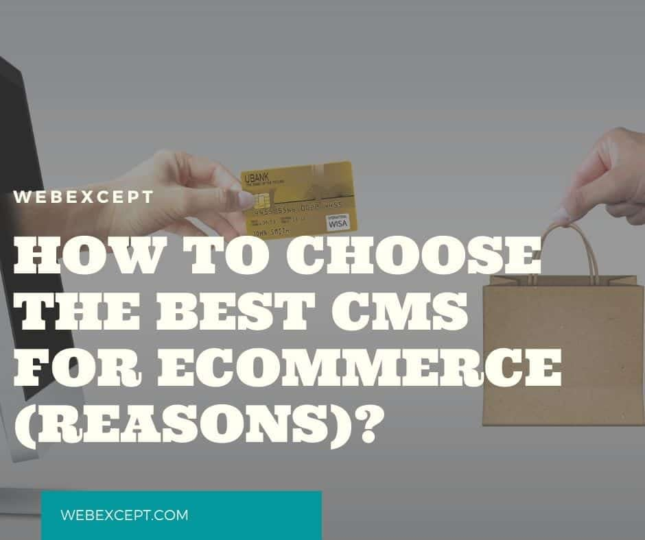 How to Choose The Best CMS for eCommerce (Reasons)