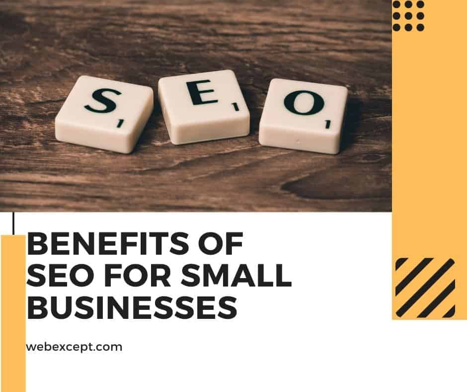 The Ultimate List of Benefits SEO that Improves Your Visibility - Webexcept